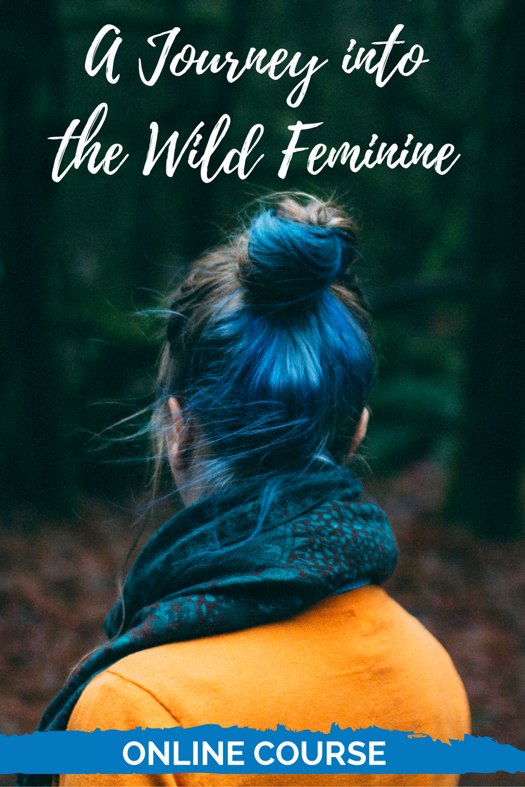 The Art of Living Wild - A Journey into the Wild Feminine - We Are Wildness University