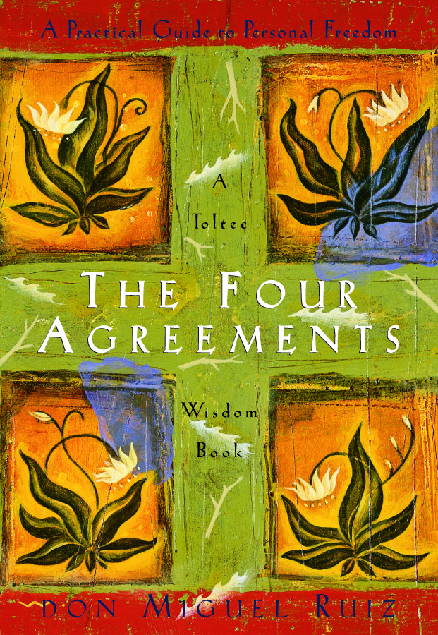 Don Miguel Ruiz The Four Agreements We Are Wildness