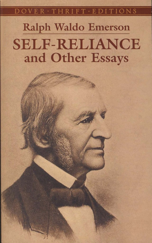 "essay on self reliance ralph waldo emerson Of self reliance by ralph waldo emerson the american transcendentalist philosopher ralph waldo emerson wrote his essay ""self reliance self emerson."