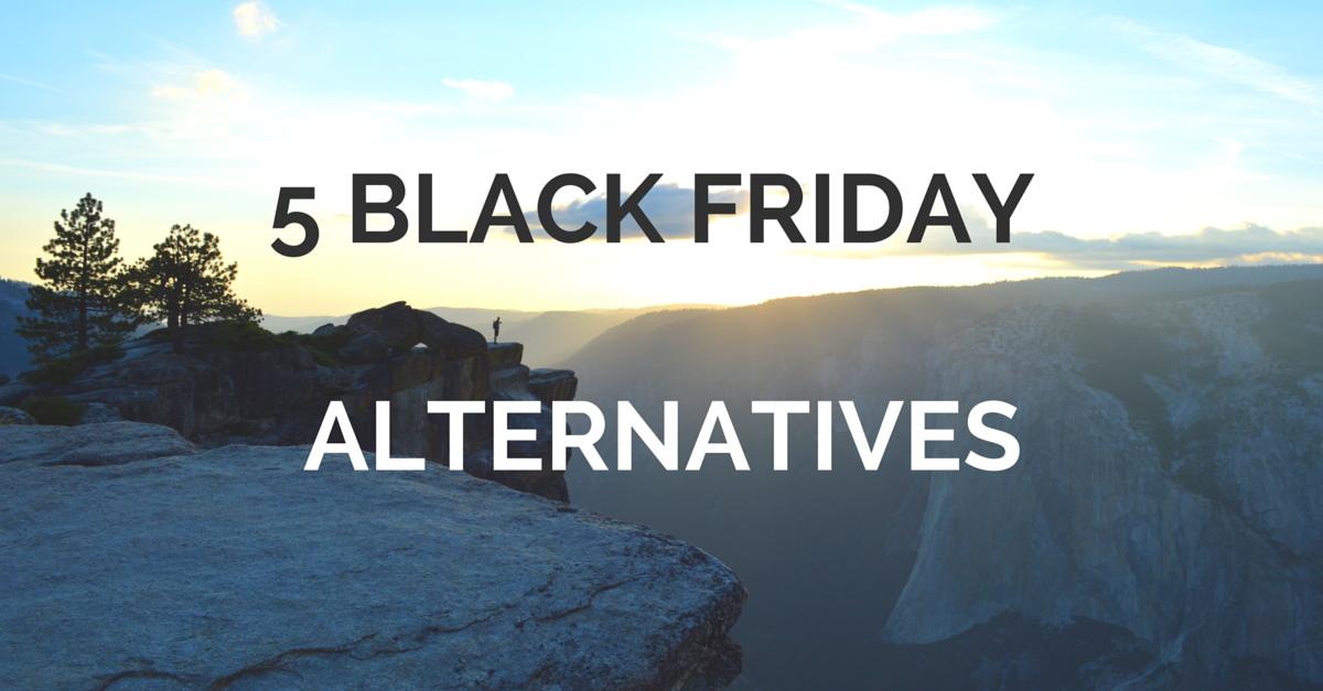 5 Black Friday Alternatives