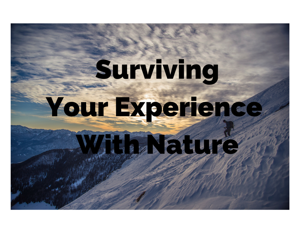 Surviving Your Experience with Nature