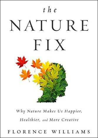 the nature fix florence williams we are wildness